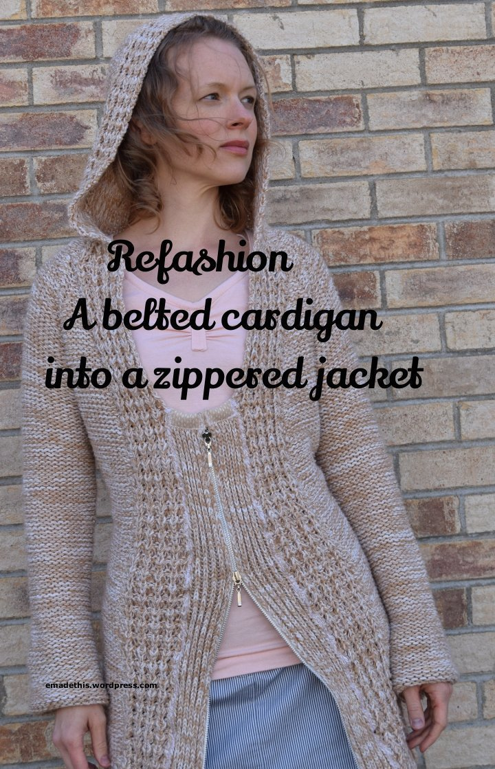 belted cardigan into a zippered jacket: Elizabeth Made This