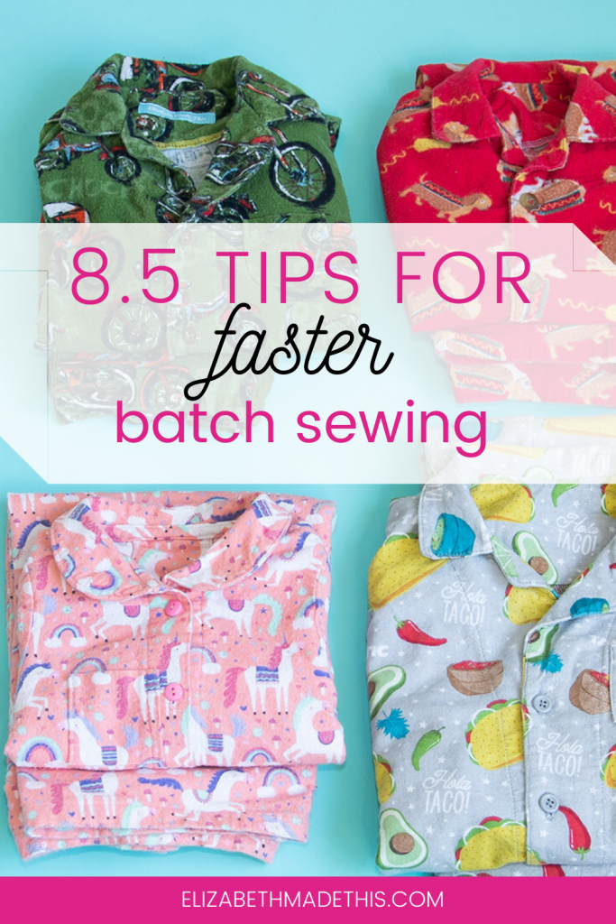 8.5 tips for faster batch sewing with batch cut pjs