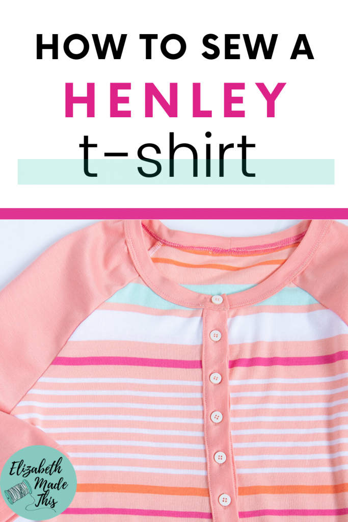 """How to sew a henley t-shirt"" with DIY henley tee"