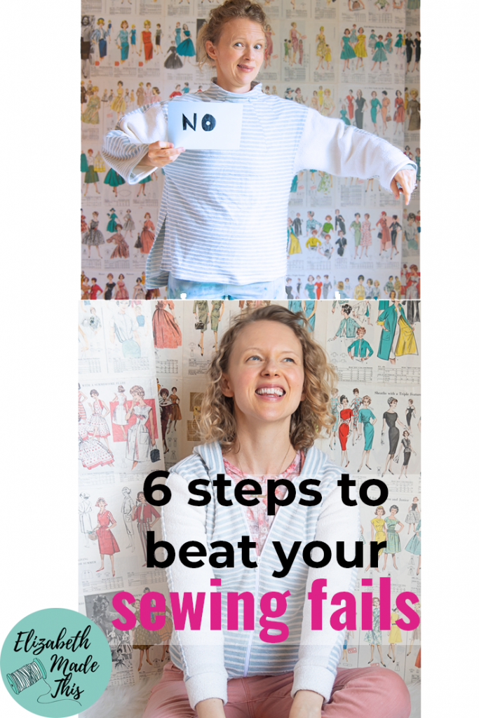 pin image: 6 steps to beat your sewing fails with woman wearing sewing fail and a project made to fix the problem