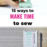 Pinterest image 15 ways to make time to sew with mini sewing machine and notebook with to do list and pen