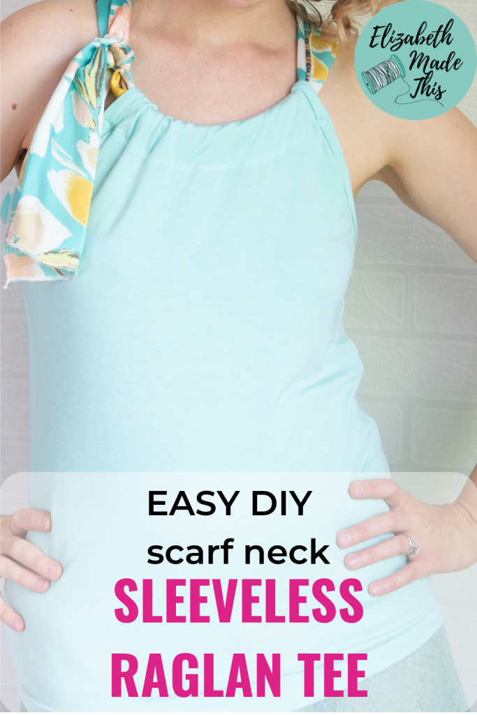 "pinterest image reading ""easy diy scarf neck sleeveless raglan tee"" with image of woman's body wearing a sleeveless raglan tee with scarf neck"