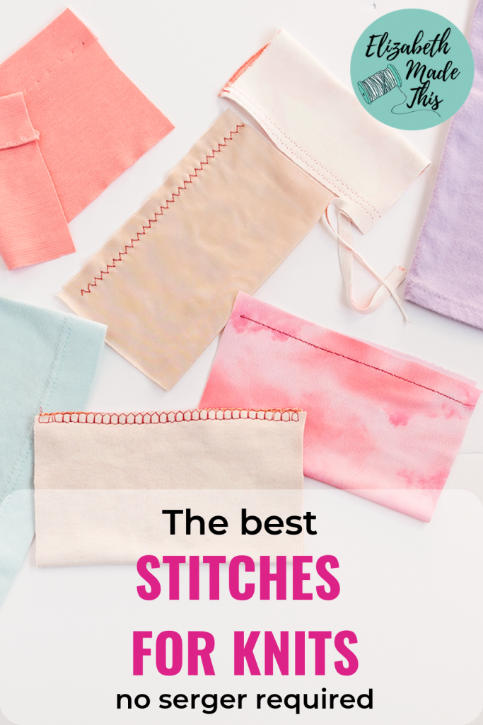 "Pinterest image reading ""the best stitches for knit fabrics no serger required"" with various knit fabrics with stitch samples"
