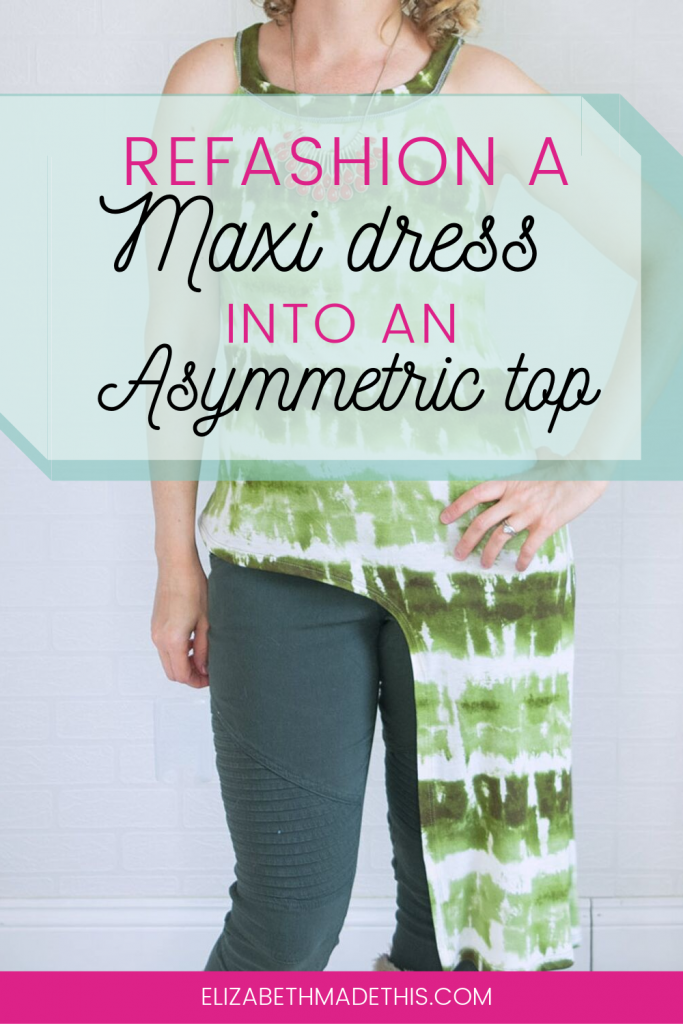 Pinterest image: refashion a maxi dress into an asymmetric top with top