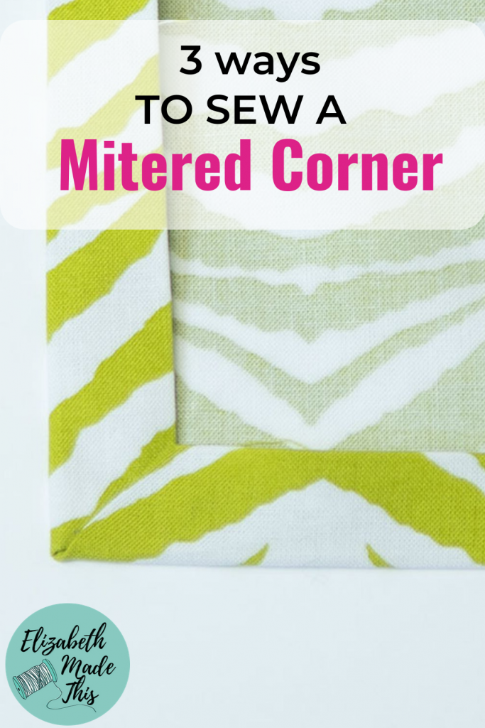 "Pinterest image: ""3 ways to sew a mitered corner"" with a mitered corner"