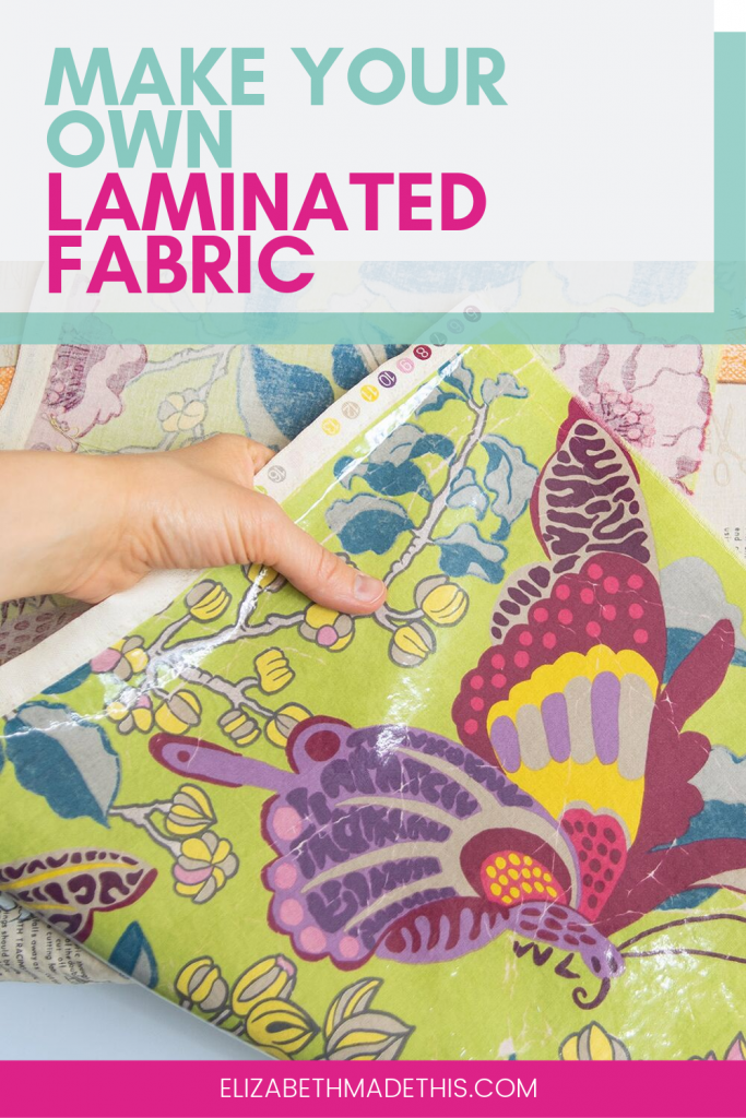 "Pinterest image: ""make your own laminated fabric"" with laminated fabric"