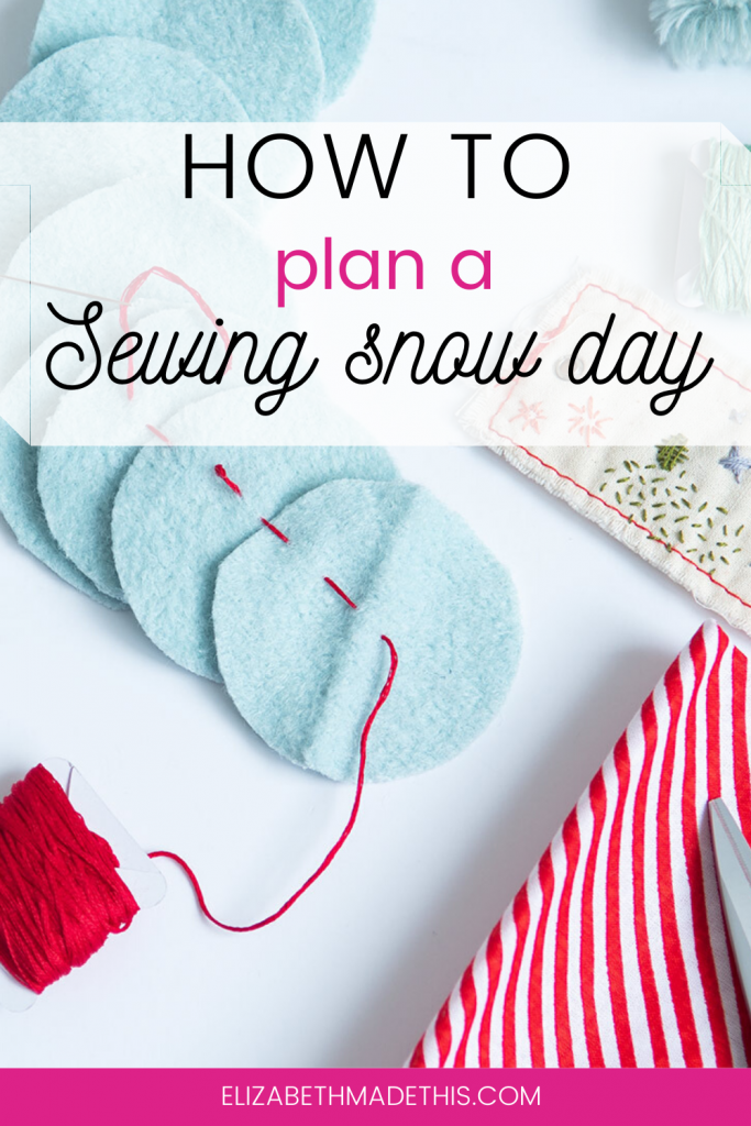 Pinterest image: how to plan a sewing snow day with embroidery supplies