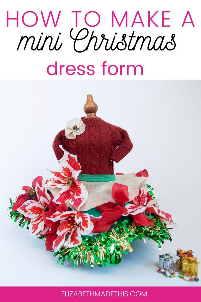 pinterest image: How to make a mini Christmas dress form with a mini Christmas dress form and miniature Christmas decorations