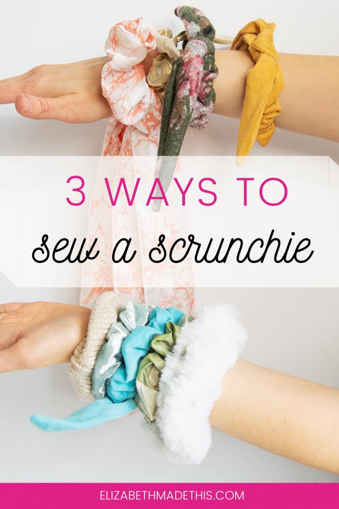 3 ways to sew a scrunchie