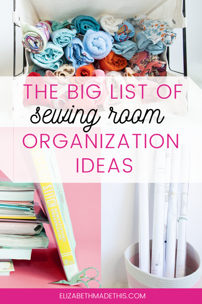 "Pinterest image: ""the big list of sewing room organization ideas"" with fabric, sewing books, and patterns"