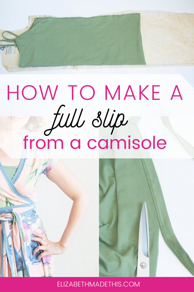 "Pinterest image: ""how to make a full slip from a camisole"" with pictures of steps in the full slip tutorial"