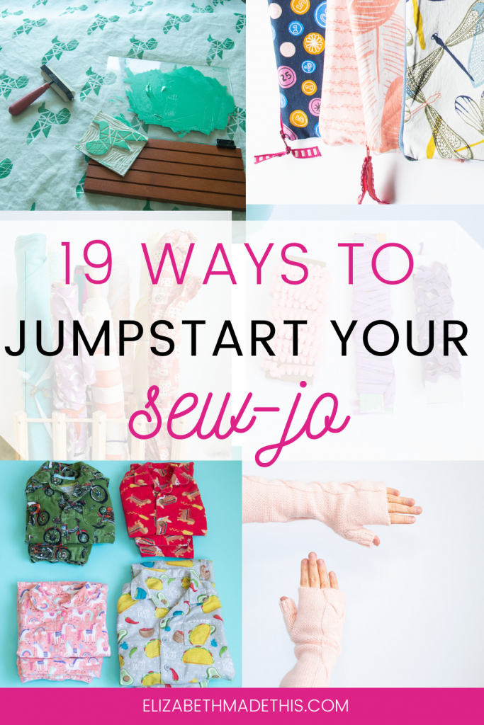 "pinterest image: ""19 ways to jumpstart your sewjo"" with various sewing projects"