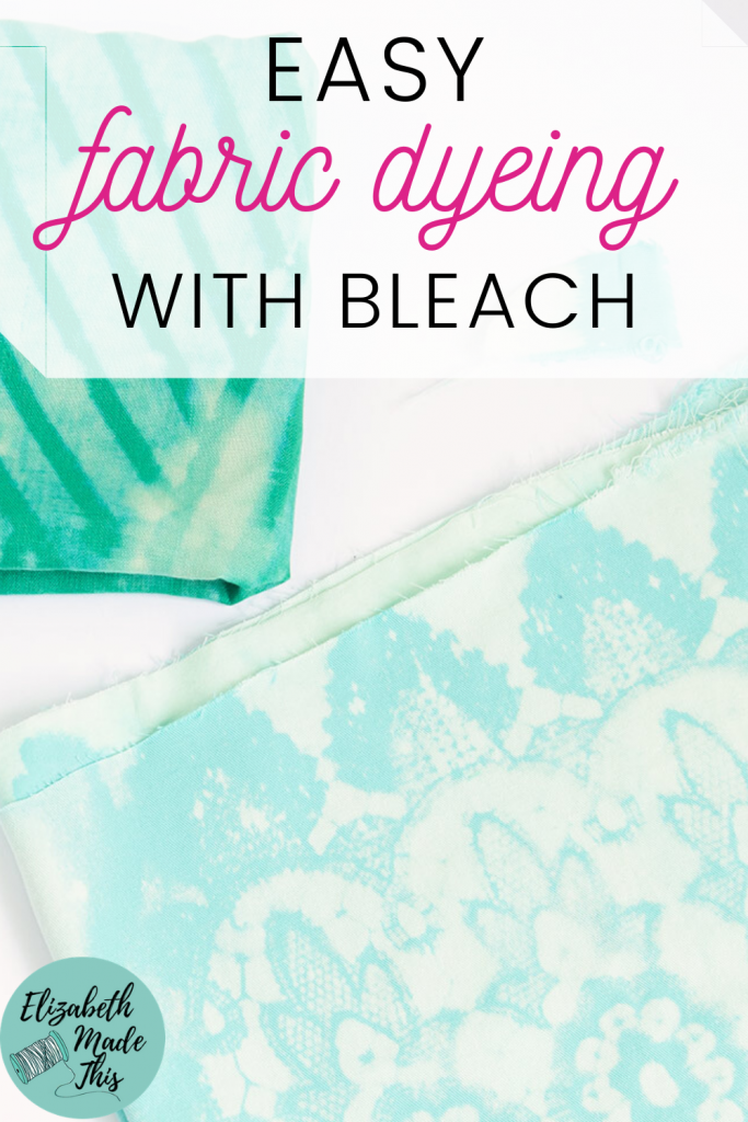 "Pinterest image: ""easy fabric dyeing with bleach"" with bleach dyed fabrics"