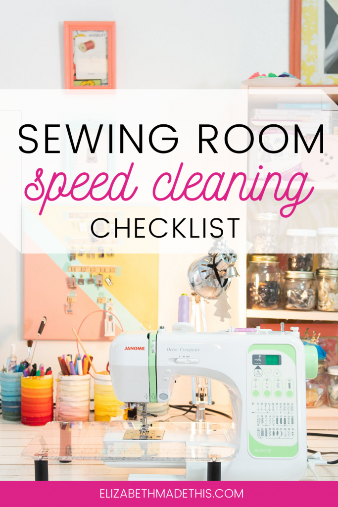 Pinterest image: sewing room speed cleaning checklist with sewing room picture