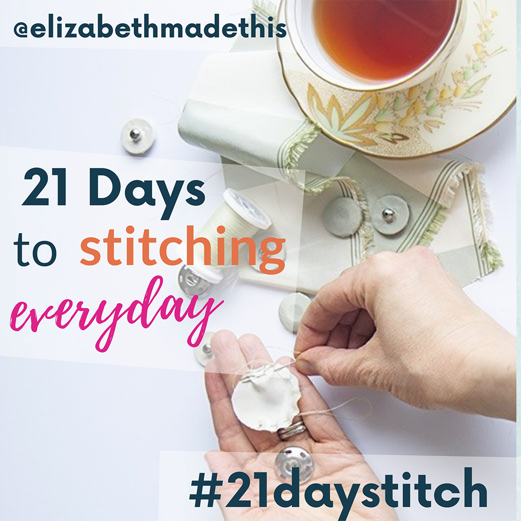 21 Days to Stitching Everyday, a gentle sewing challenge